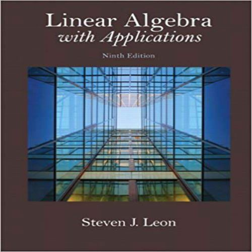 linear algebra with applications 9th edition solutions manual