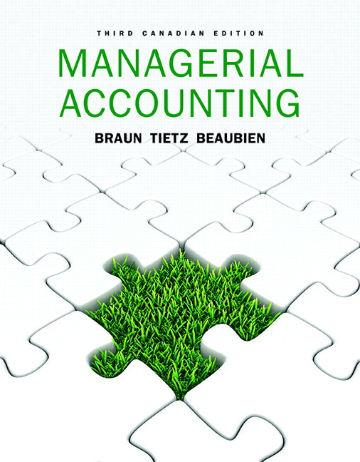 managerial accounting 4e solutions braun manual chapter 13